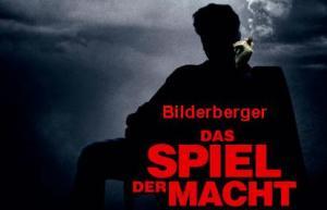 Bilderberger ... Das Spiel der Macht